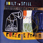 cover album Perfect from now on dei Built to Spill